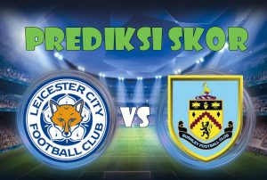 Prediksi Leicester City vs Burnley 2 Desember 2017