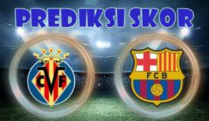 Prediksi Skor Villarreal vs Barcelona 11 Desember 2017